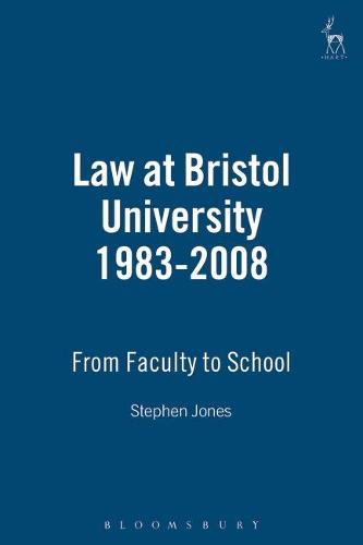 Law at Bristol University 1983-2008 1983: from Faculty to School (Paperback)