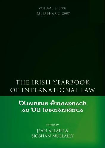 The Irish Yearbook of International Law 2007 - Irish Yearbook of International Law 2 (Hardback)
