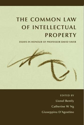 Common Law of Intellectual Property: Essays in Honour of Professor David Vaver (Hardback)