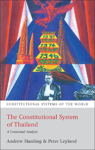 The Constitutional System of Thailand: A Contextual Analysis - Constitutional Systems of the World (Paperback)