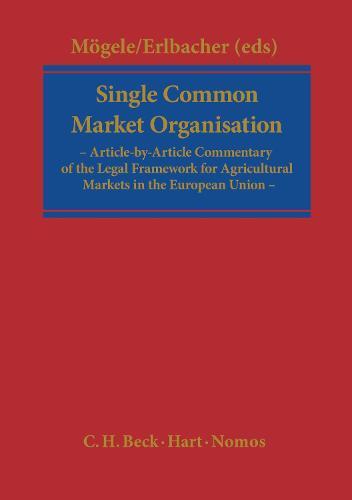 Single Common Market Organisation Regulation EC 1234/2007: A Commentary (Hardback)