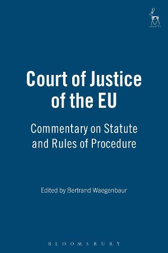 Court of Justice of the EU: Commentary on Statute and Rules of Procedure (Hardback)
