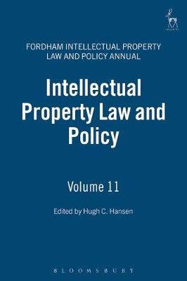 Intellectual Property Law and Policy: Volume 11 - Fordham Intellectual Property Law and Policy Annual 11 (Hardback)