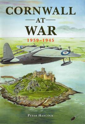 Cornwall at War, 1939-1945 (Hardback)