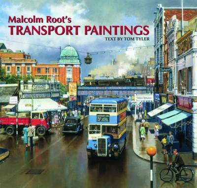 Malcolm Root's Transport Paintings (Hardback)