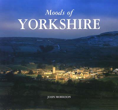 Moods of Yorkshire (Hardback)