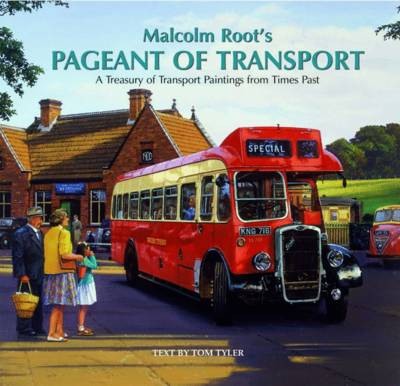 Malcolm Root's Pageant of Transport (Hardback)