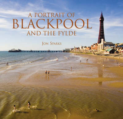 A Portrait of Blackpool and the Fylde (Hardback)