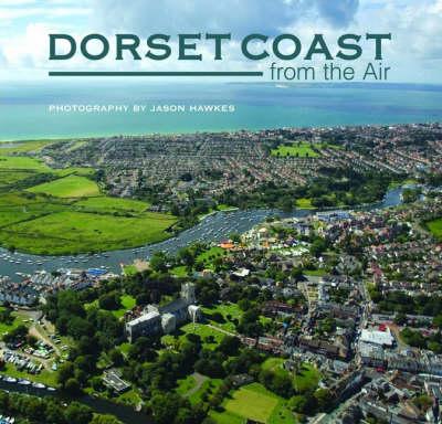 Dorset Coast from the Air (Hardback)