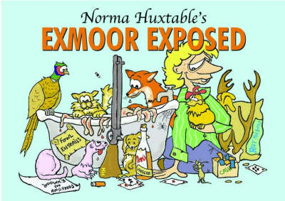 Norma Huxtable's Exmoor Exposed (Hardback)