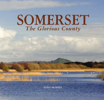 Somerset the Glorious County (Hardback)