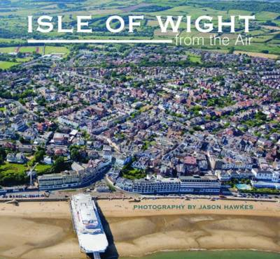 Isle of Wight from the Air (Hardback)