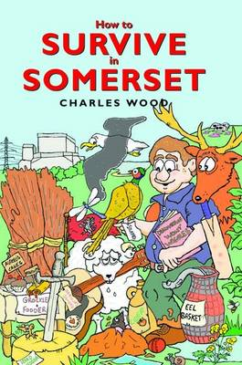 How to Survive in Somerset (Hardback)