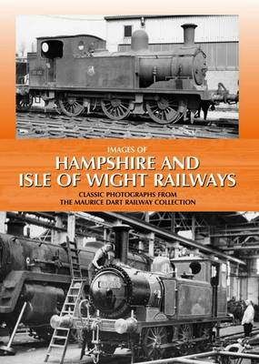 Images of Hampshire and Isle of Wight Railways (Hardback)