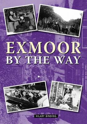 Exmoor By The Way (Paperback)