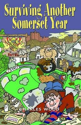 Surviving Another Somerset Year (Hardback)