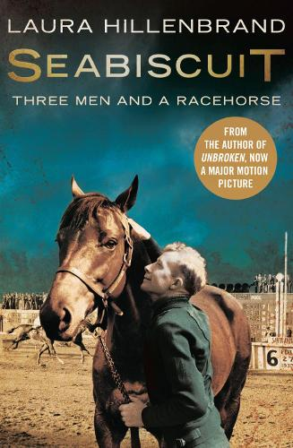 Seabiscuit: The True Story of Three Men and a Racehorse (Paperback)