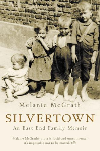 Silvertown: An East End Family Memoir (Paperback)