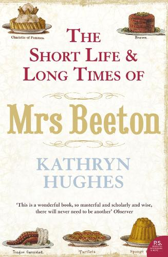 The Short Life and Long Times of Mrs Beeton (Paperback)