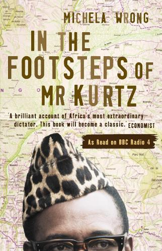 In the Footsteps of Mr Kurtz: Living on the Brink of Disaster in the Congo (Paperback)