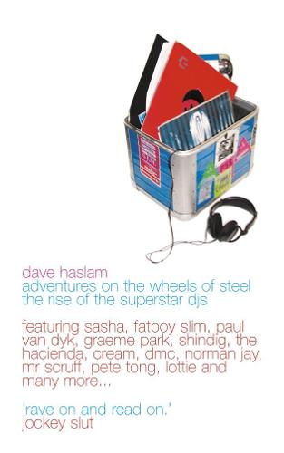 Adventures on the Wheels of Steel: The Rise of the Superstar Djs (Paperback)