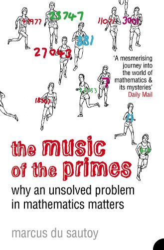 The Music of the Primes: Why an Unsolved Problem in Mathematics Matters (Paperback)
