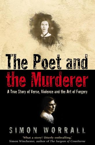 The Poet and the Murderer: A True Story of Verse, Violence and the Art of Forgery (Paperback)