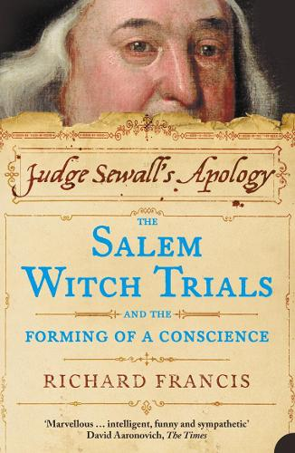 Judge Sewall's Apology: The Salem Witch Trials and the Forming of a Conscience (Paperback)