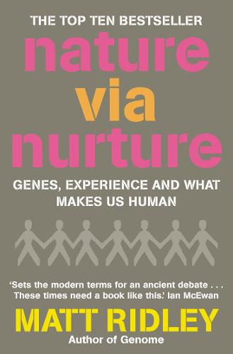 Nature via Nurture: Genes, Experience and What Makes Us Human (Paperback)