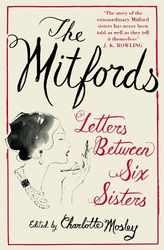 The Mitfords: Letters between Six Sisters (Paperback)