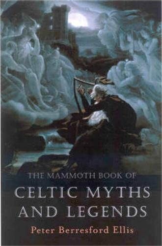 The Mammoth Book of Celtic Myths and Legends - Mammoth Books (Paperback)