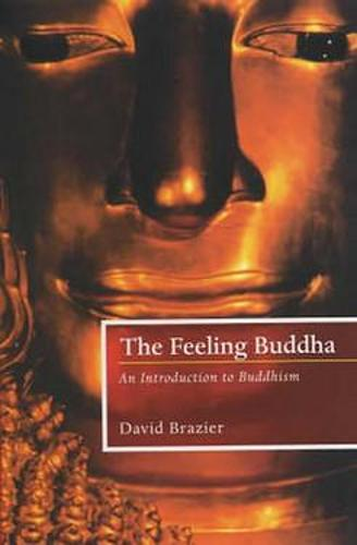 The Feeling Buddha: An Introduction to Buddhism (Paperback)