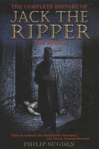 The Complete History of Jack the Ripper (Paperback)