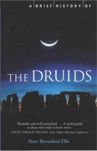 A Brief History of the Druids - Brief Histories (Paperback)