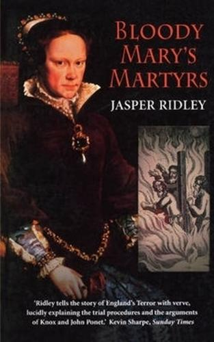 Bloody Mary's Martyrs: The story of England's Terror (Paperback)