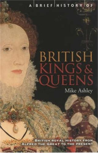 A Brief History of British Kings & Queens - Brief Histories (Paperback)