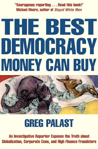 The Best Democracy Money Can Buy (Paperback)