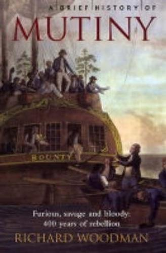 A Brief History of Mutiny - Brief Histories (Paperback)