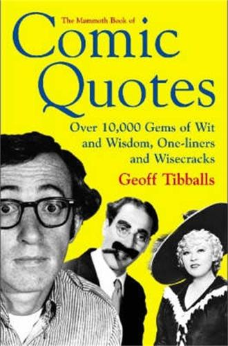 The Mammoth Book of Comic Quotes - Mammoth Books (Paperback)