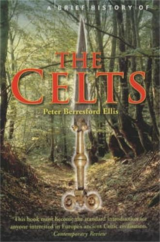 A Brief History of the Celts - Brief Histories (Paperback)