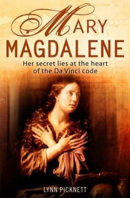 Mary Magdalene: Christianity's Hidden Goddess (Paperback)