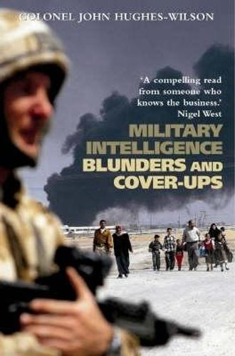 Military Intelligence Blunders and Cover-Ups: New Revised Edition (Paperback)