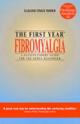 Fibromyalgia: Coping with Musculoskeletal Pain and Fatigue Disorder - The First Year (Paperback)