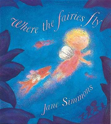 Where The Fairies Fly (Paperback)
