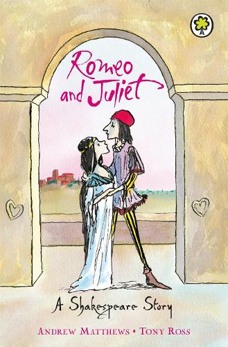 A Shakespeare Story: Romeo And Juliet - A Shakespeare Story (Paperback)