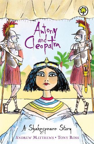 A Shakespeare Story: Antony and Cleopatra - A Shakespeare Story (Paperback)