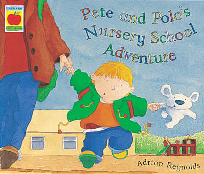 Pete and Polo and the Nursery Adventure - Orchard picturebooks (Paperback)