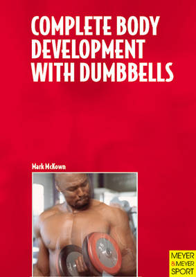 Complete Body Development with Dumbbells (Paperback)