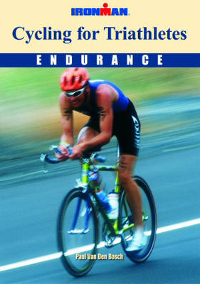 Cycling for Triathletes: Endurance - Ironman S. (Paperback)