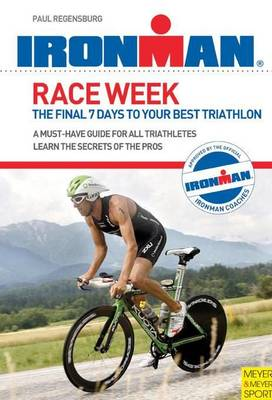 Race Week: The Final 7 Days to Your Best Triathlon (Paperback)